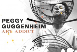 #GIRLBOSS Flick: Peggy Guggenheim Art Addict Documentary